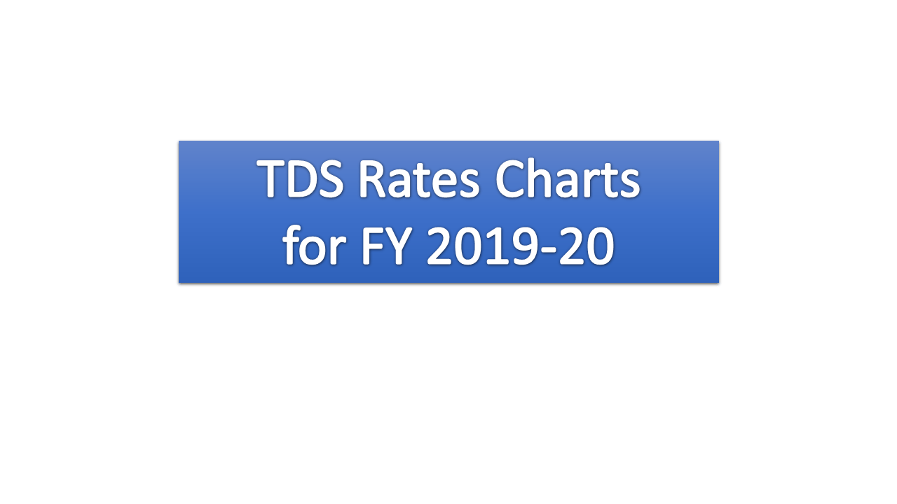 Tds Rates Chart For Fy 2019 20 Ay 2020 21 Finance Friend