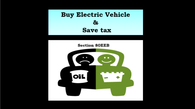 buy electric vehicle & save tax