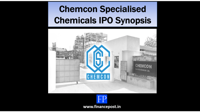 Chemcon Specialised Chemicals IPO Synopsis