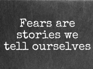 Fears-are-stories