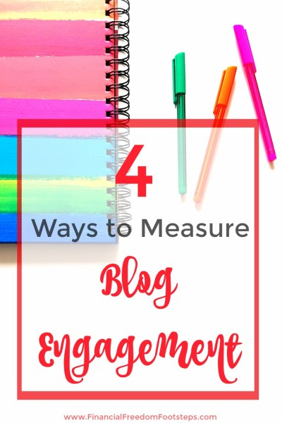 4 Ways to Measure Blog Engagement - Do you keep an eye on the most important stats for measuring blog engagement? - Financial Freedom Footsteps.com