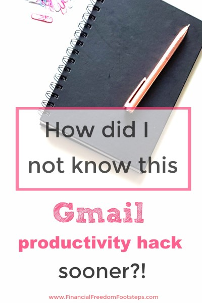 Gmail productivity hack - learn this ASAP to save you a lot of time and email frustration! - Financial Freedom Footsteps.com
