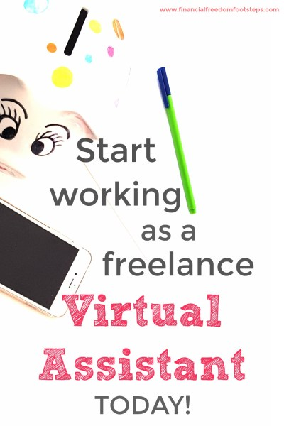 Start working as a freelance virtual assistant today! It IS possible! - Financial Freedom Footsteps.com