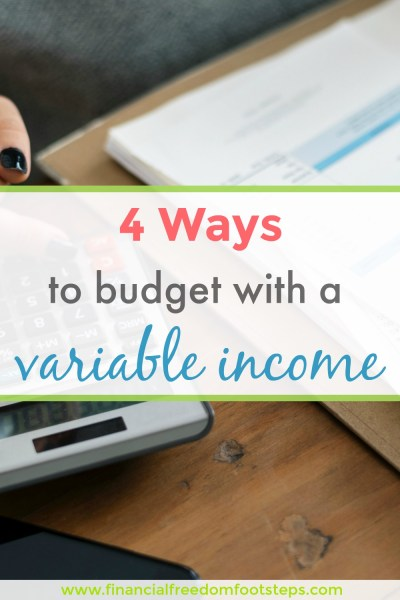 The Best 4 Ways to Budget on a Variable Income as a Freelancer! - Financial Freedom Footsteps.com