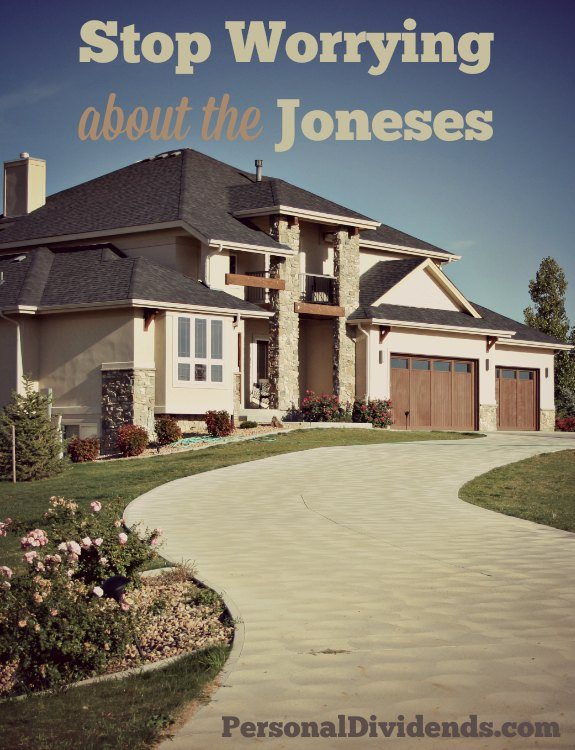 Stop Worrying about the Joneses