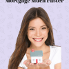 How To Pay Off Your Mortgage Much Faster