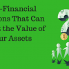 Non-Financial Decisions That Can Impact the Value of Your Assets