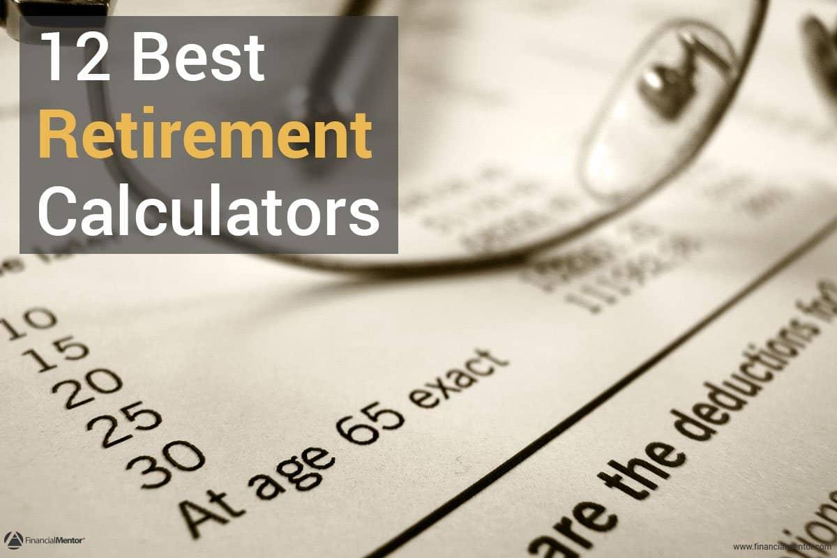 11 Best Retirement Calculators For Your Retirement Planning Needs