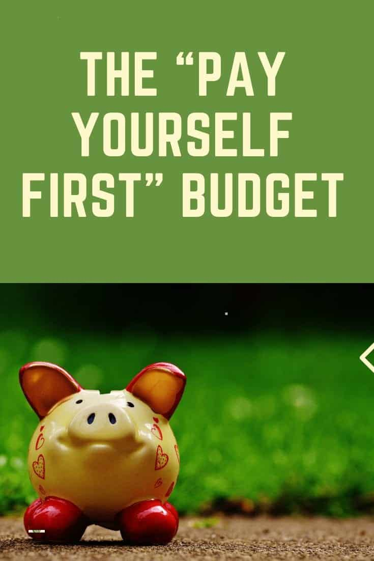"""Pinterest image with piggy bank titled """"The Pay Yourself First Budget"""""""