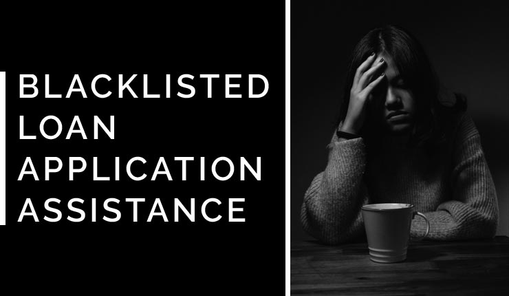 Blacklisted Loan Assistance