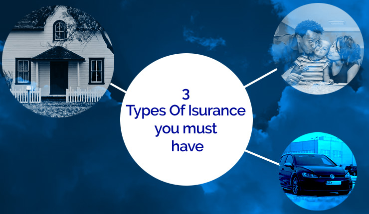 3 Insurance Policies To Have