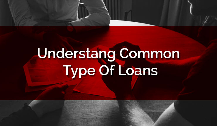 Common Types Of Loans