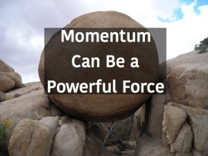Momentum Can Be A Powerful Force