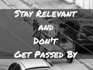 Stay Relevant