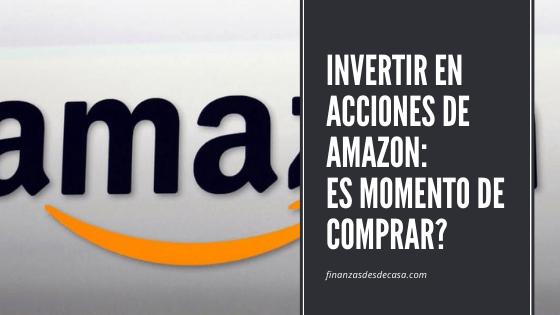 Es Momento de Invertir en Acciones de Amazon?