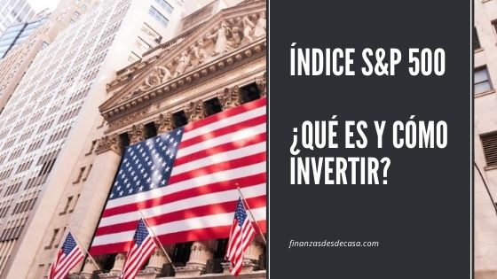 S&P 500 Índice – ¿Qué es y cómo invertir?