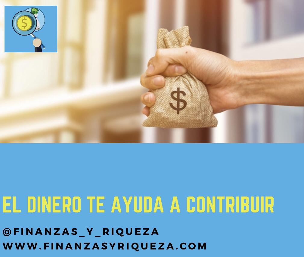 El dinero te ayuda a contribuir