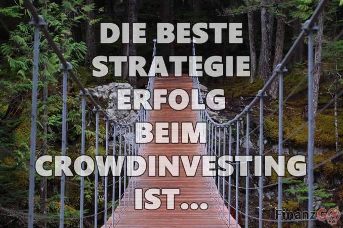 DIE BESTE STRATEGIE ZUM ERFOLG BEIM CROWDINVESTING IST... lies weiter und informiere Dich über die Immobilien Investments Strategien