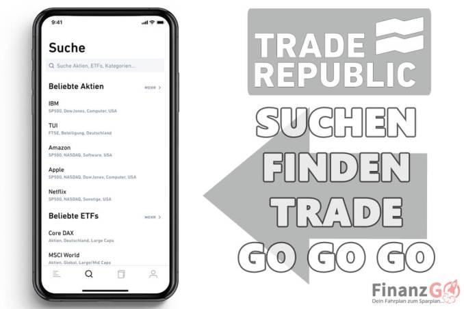 Mit Trade Rebublic einfach suchen und traden. Es ist wirklich einfach.