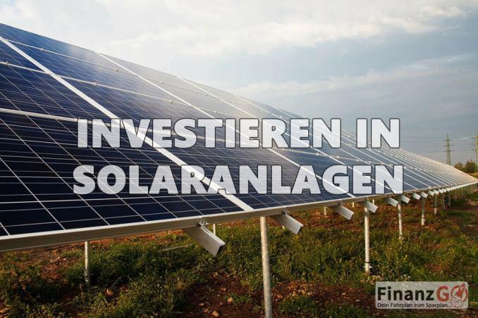 Nachhaltiges Investieren in Geldanlagen mit ökologischen Aspekt wie Solaranlagen
