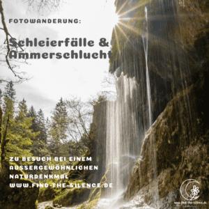 Schleierfälle & Ammerschlucht
