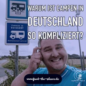 Warum ist Campen in Deutschland so kompliziert?