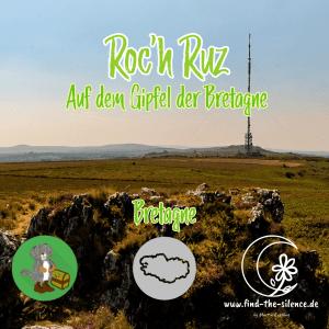 Roc'h Ruz - Auf dem Gipfel der Bretage