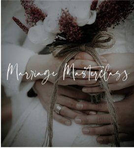Creator of the 8-week online Marriage Master Class