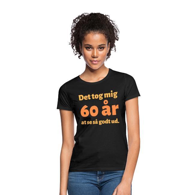 T-shirt dam - Det tok mig 60 år at se så godt ud Image