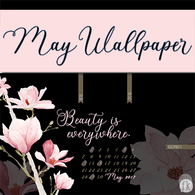 May Wallpaper - Beaury is Everywhere Featured