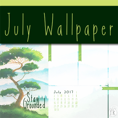 July Wallpaper: Stay Grounded Featured