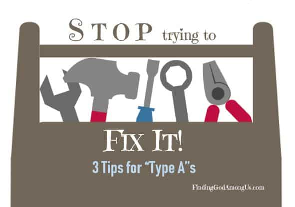 Are you a Type A Personality who tries to fix everything and everyone? Check out three easy Christian tips to stop trying to control what we never had the power to control anyway.