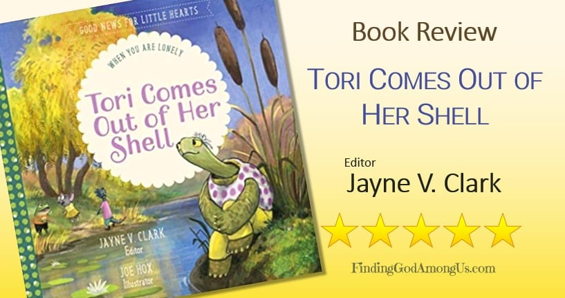 Tori Comes Out of Her Shell Book Review. When You Are Lonely. Christian children nonfiction book. Editor Jayne V. Clark. Christian Children's Book Reviewer Shirley Alarie.