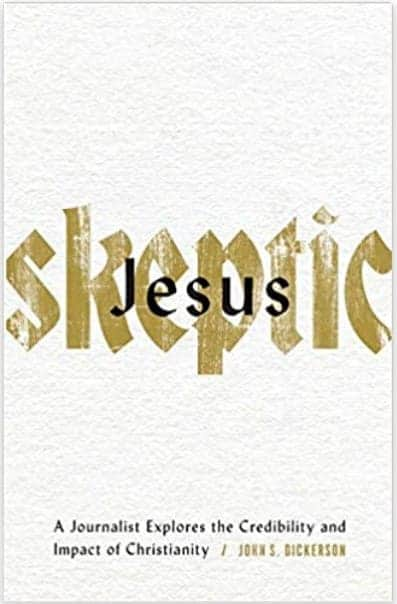 Jesus Skeptic Book Review. A Journalist Explores the Credibility and Impact of Christianity. Author John S. Dickerson. Christian adult nonfiction book. Christian Book Reviewer Shirley Alarie.