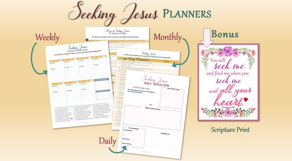 Are you seeking Jesus? Do you want to seek Jesus, but not sure how? Our daily, weekly, and monthly printable planner guides will help you seek the Lord with all your heart, mind, and soul. BONUS Scripture Print!