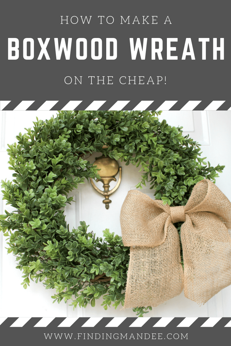 How to Make Your Own Boxwood Wreath...on the cheap!
