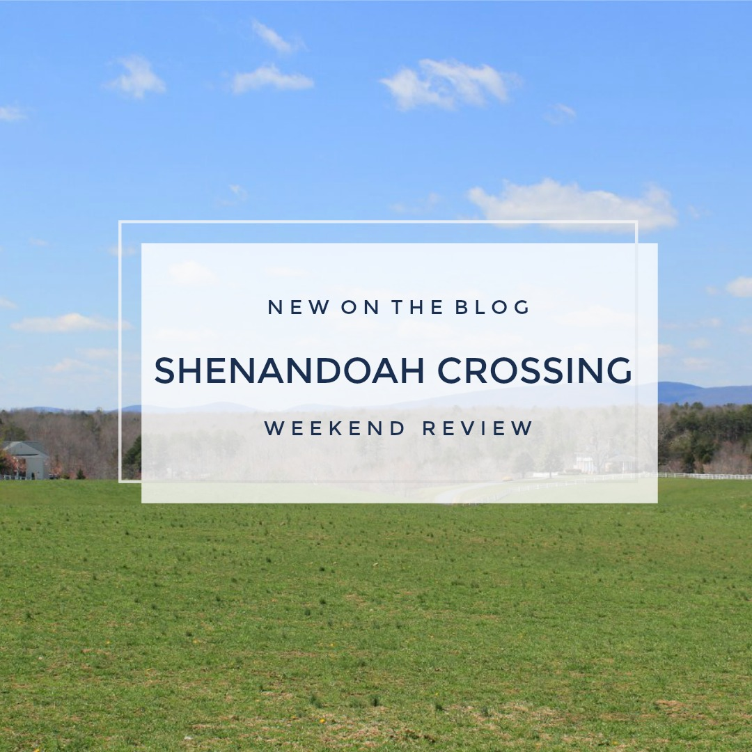 a weekend review of Shenandoah Crossing