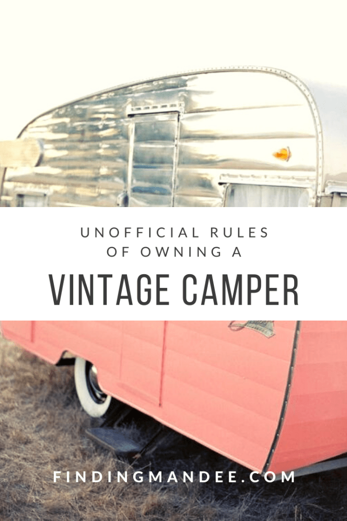 The Unofficial Rules of Owning a Vintage Camper | Finding Mandee