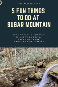 5 Fun Things to Do at Sugar Mountain, NC | Finding Mandee