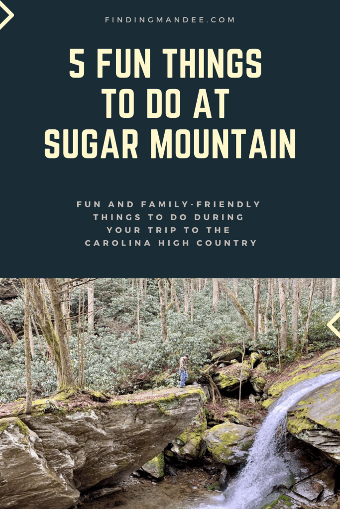 5 Fun Things to Do at Sugar Mountain, NC | Finding Mandee