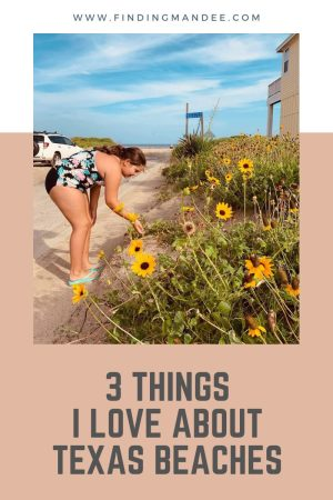 3 Things I Love About Texas Beaches | Finding Mandee