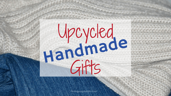 unique upcycled gifts - finding our green life
