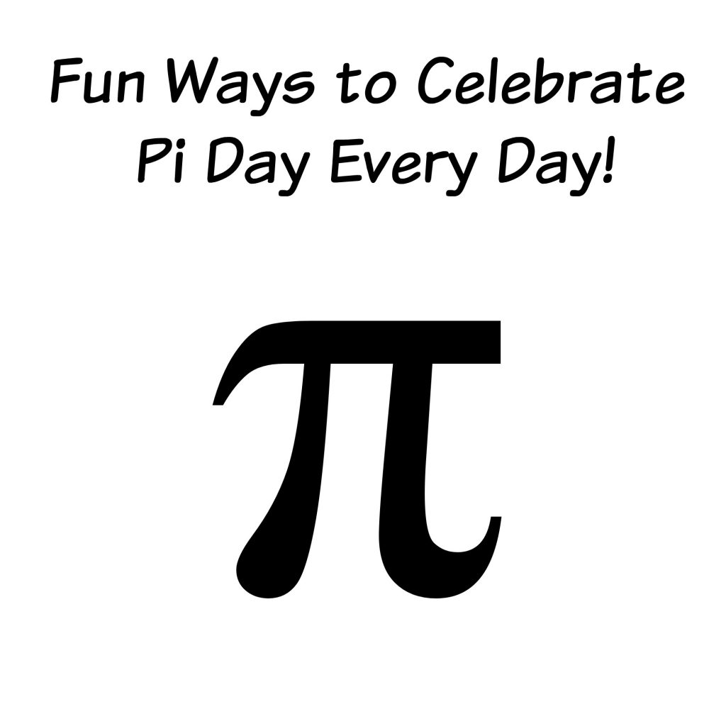 Ways To Celebrate Pi Day Every Day