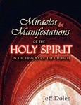 Miracles and manifestations of the HS