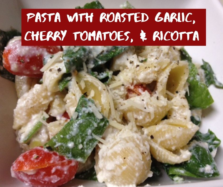 pasta with roasted garlic, cherry tomatoes, & ricotta pinterest image
