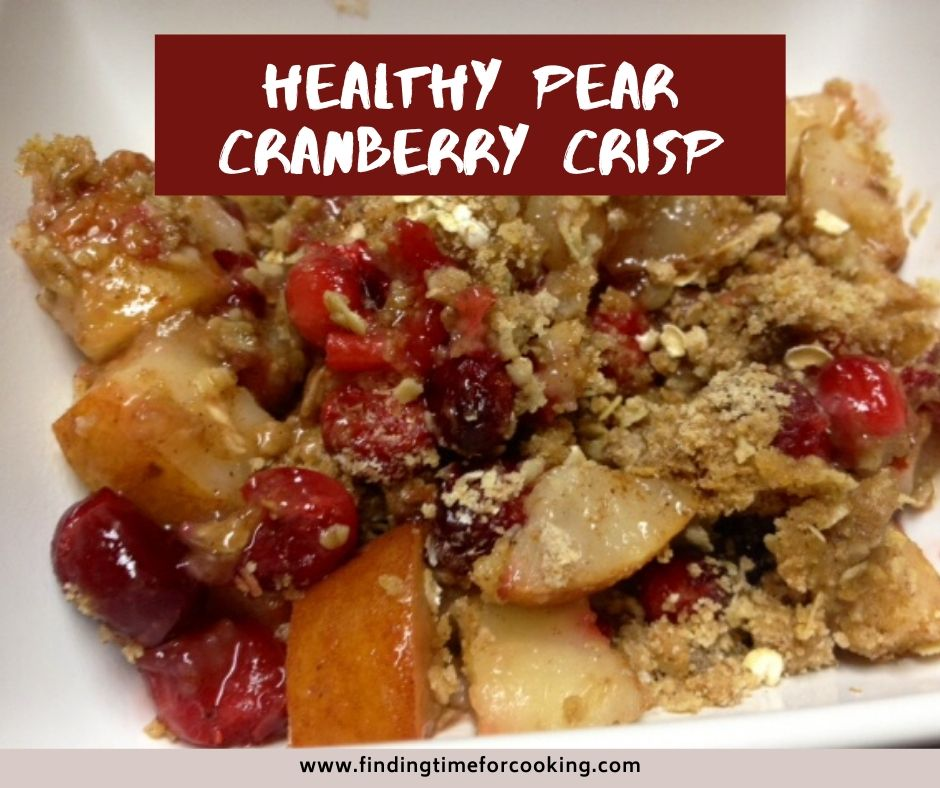 Healthy Pear Cranberry Crisp | This healthy crisp recipe is easy and delicious, as well as a perfect way to use up leftover cranberries. #healthydessert #crisprecipe #leftovers
