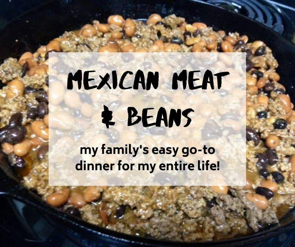 Mexican Meat and Beans: My Family's Go-To Dinner | This simple recipe has been my family's easy dinner go-to my entire life...it's decently healthy, delicious, versatile, and makes tons of leftovers. #easydinner