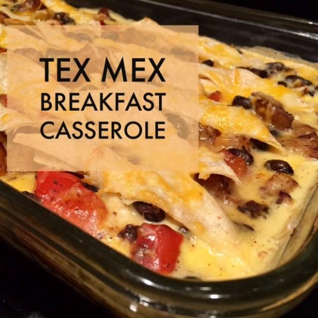 Tex Mex Breakfast Casserole