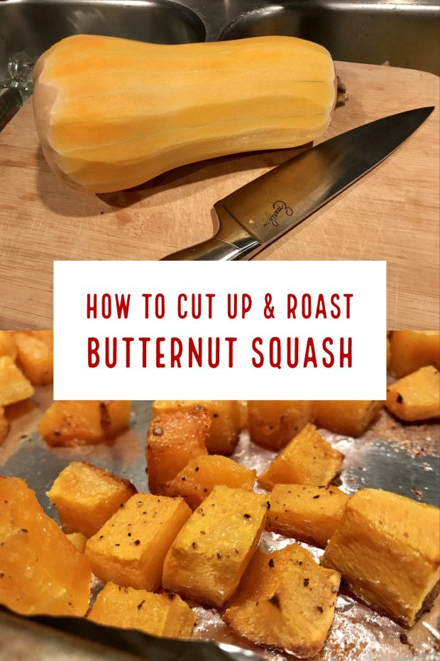 How to cut up & roast butternut squash easily, easy instructions for peeling & dicing without hurting your hands