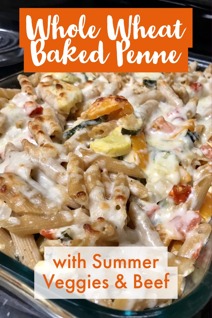 Whole Wheat Baked Penne with Summer Veggies & Beef | healthy pasta recipes, packed full of veggies & protein, easy dinner recipes, easy pasta recipes, healthy dinner recipes #recipe #bakedpasta #healthy